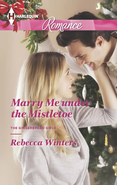 Marry Me under the Mistletoe, Rebecca Winters