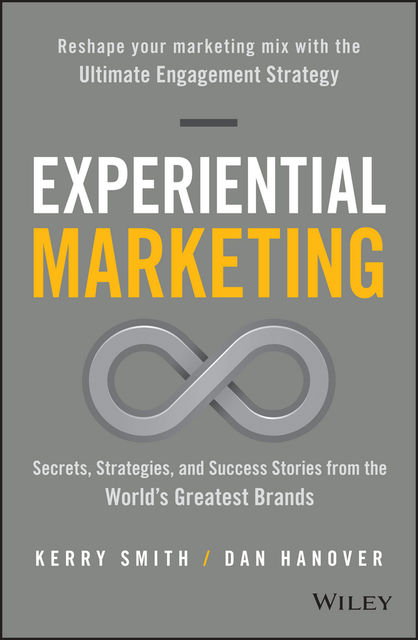 Experiential Marketing, Dan Hanover, Kerry Smith