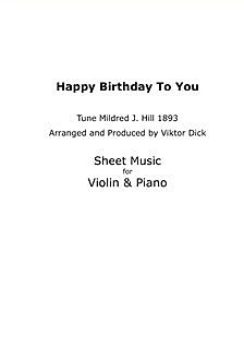 Happy Birthday to You - Tune Mildred J. Hill 1893, Viktor Dick