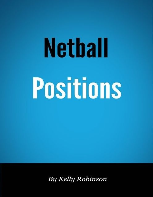 Netball Positions, Kelly Robinson