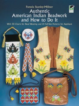 Authentic American Indian Beadwork and How to Do It, Pamela Stanley-Millner