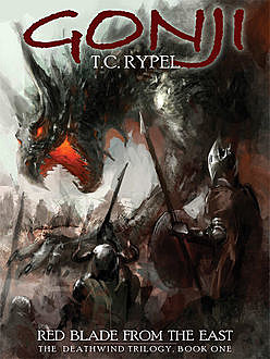 Gonji: Red Blade from the East, T.C.Rypel