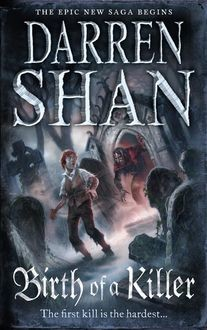 Birth of a Killer (The Saga of Larten Crepsley, Book 1), Darren Shan