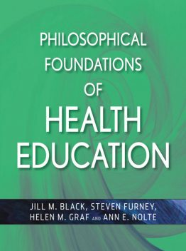 Philosophical Foundations of Health Education, Black, Jill M.