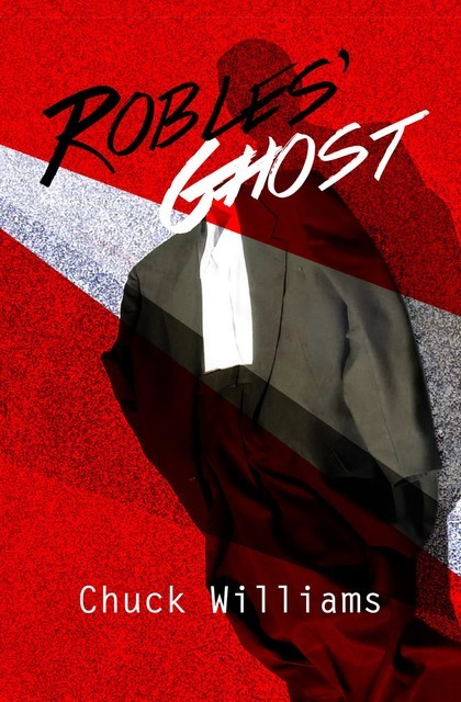 Robles' Ghost, Chuck Wlliams