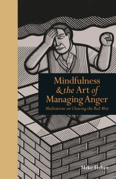 Mindfulness and the Art of Managing Anger, Mike Fisher