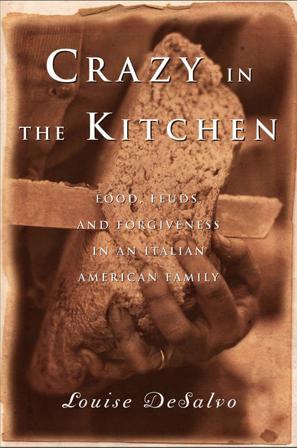 Crazy in the Kitchen, Louise DeSalvo