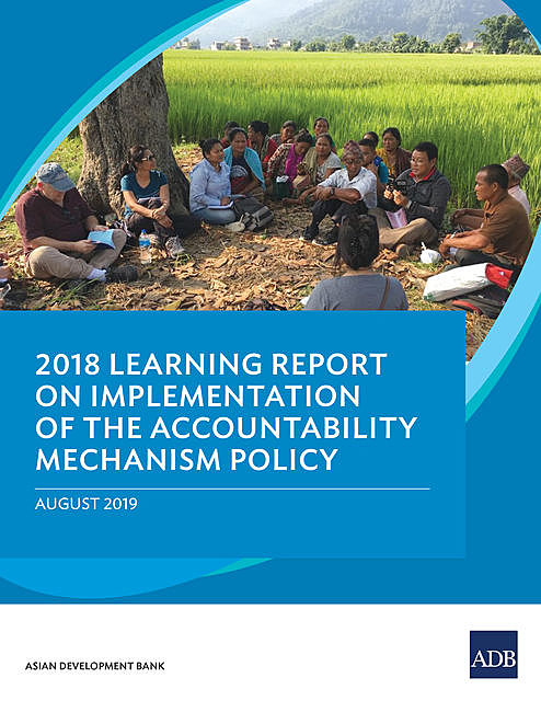 2018 Learning Report on Implementation of the Accountability Mechanism Policy, Asian Development Bank