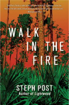 Walk In The Fire, Steph Post