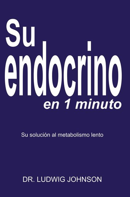 Su endocrino en 1 minuto, Ludwig Johnson