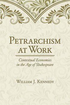 Petrarchism at Work, William Kennedy