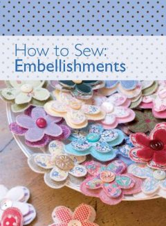 How to Sew – Embellishments, David, Charles Editors