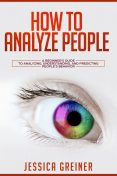 How to Analyze People, Jessica Greiner