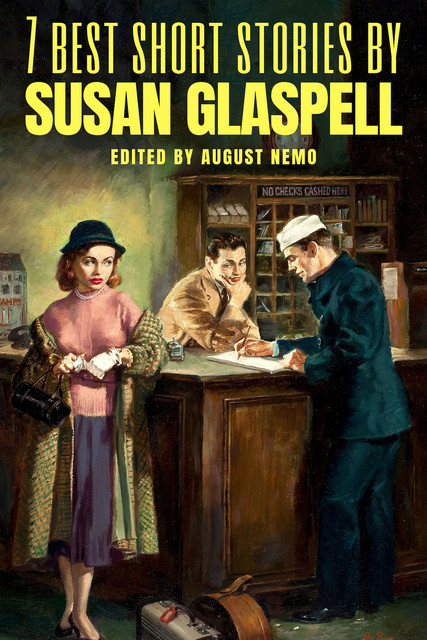 7 best short stories by Susan Glaspell, Susan Glaspell, August Nemo