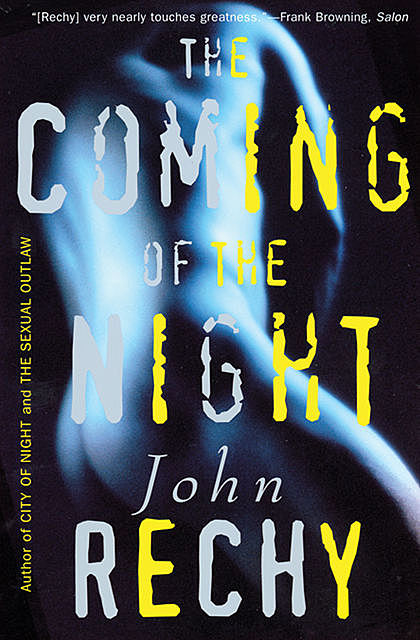 The Coming of the Night, John Rechy