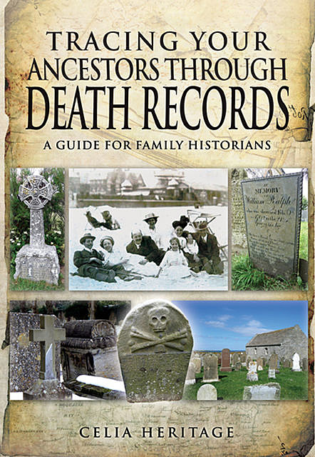 Tracing Your Ancestors Through Death Records, Celia Heritage