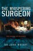 The Whispering Surgeon, John Wright