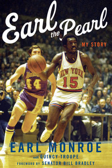 Earl the Pearl, Earl Monroe, Quincy Troupe
