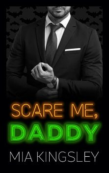 Scare Me, Daddy, Mia Kingsley