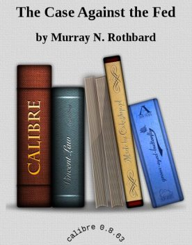 The Case Against the Fed, Murray Rothbard