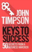 Keys to Success, John Timpson