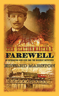 The Stationmaster's Farewell, Edward Marston