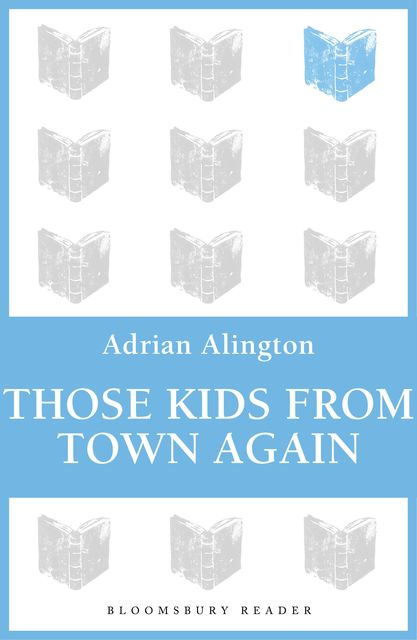 Those Kids From Town Again, Adrian Alington