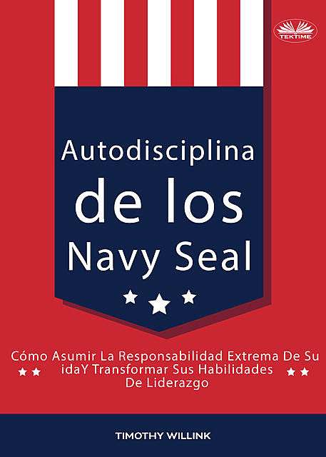 Autodisciplina De Los Navy Seal, Timothy Willink