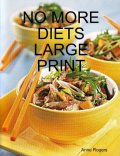 No More Diets Large Print, Anne Rogers