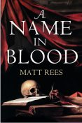 A Name in Blood, Matt Rees