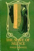 The Slave of Silence, Fred M.White