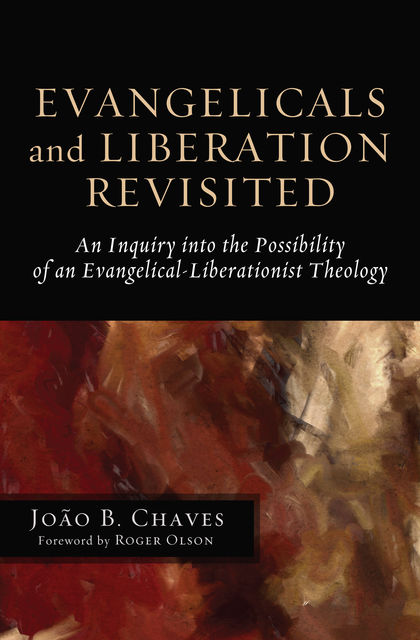 Evangelicals and Liberation Revisited, João B. Chaves
