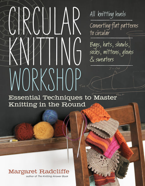 Circular Knitting Workshop, Margaret Radcliffe