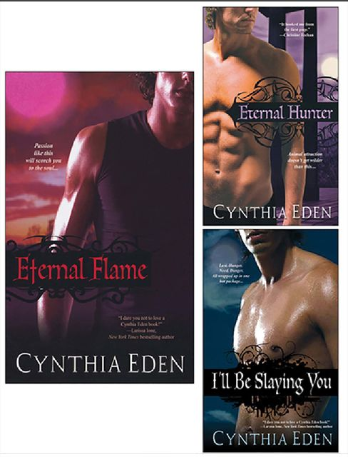 Eternal Flame Bundle with Eternal Hunter & I'll Be Slaying You, Cynthia Eden