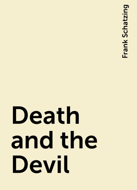 Death and the Devil, Frank Schatzing