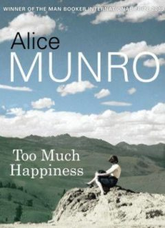 Too Much Happiness, Alice Munro