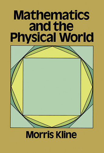 Mathematics and the Physical World, Morris Kline