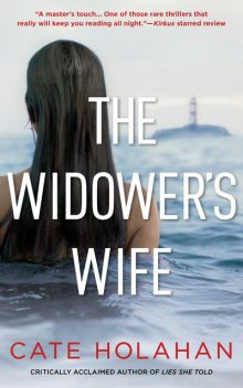 The Widower's Wife, Cate Holahan