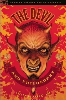The Devil and Philosophy, Edited by Robert Arp