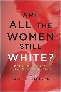 Are All the Women Still White, Janell Hobson
