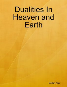 Dualities In Heaven and Earth, Zoltan Kiss