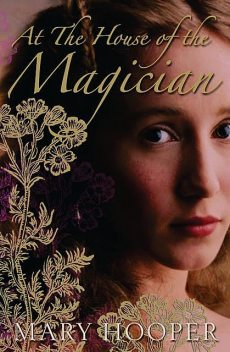 At the House of the Magician, Mary Hooper