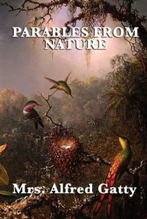 Parables from Nature, Alfred Gatty