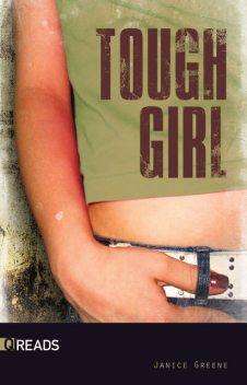 Tough Girl, Janice Greene