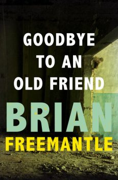 Goodbye to an Old Friend, Brian Freemantle