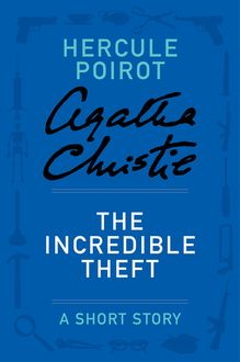 The Incredible Theft, Agatha Christie