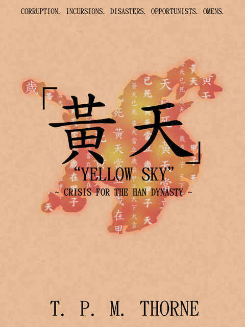 Yellow Sky: Crisis for the Han Dynasty, T.P.M.Thorne
