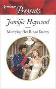 Marrying Her Royal Enemy, Jennifer Hayward
