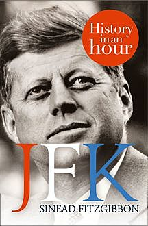 JFK: History in an Hour, Sinead Fitzgibbon