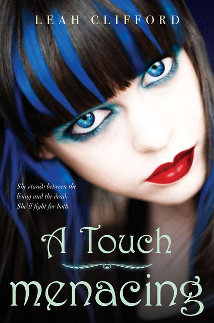A Touch Menacing, Leah Clifford